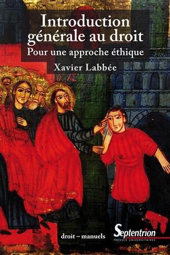Introduction générale au droit : Pour approche éthique par Xavier Labbée