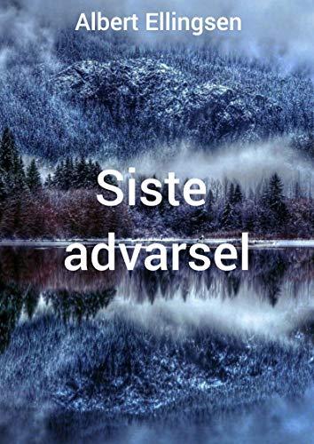 Siste advarsel (Norwegian Edition) por Albert Ellingsen