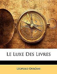 Le Luxe Des Livres par Léopold Derome