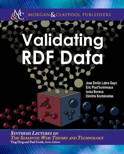 Validating RDF Data (Synthesis Lectures on the Semantic Web: Theory and Technology, Band - Web-xvi
