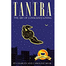 Tantra: The Art of Conscious Loving (20th Anniversary Edition) (English Edition)