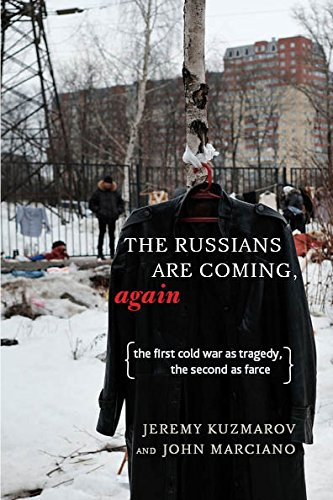 Russians Are Coming, Again: The First Cold War as Tragedy, the Second as Farce