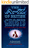 The A-Z of British Ghosts: An illustrated guide to 236 haunted sites (English Edition)