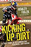 Image de Kicking Up Dirt: A True Story of Determination, Deafness, and Daring