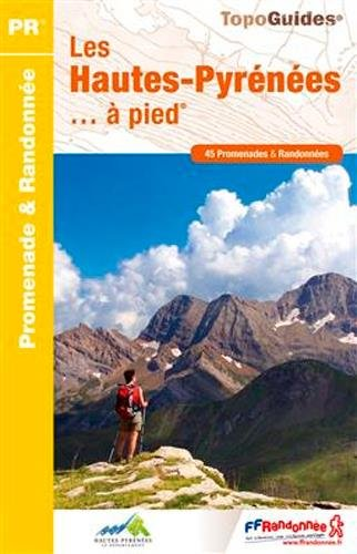 Les Hautes-Pyrénées... à pied : 45 promenades & randonnées