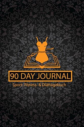 Sport, Fitness & Diät Tagebuch: Das Ernährungs- und Sporttagebuch zum Ausfüllen und Abnehmen + 90 Tage + Motivationsspruch für Jeden Tag + E-Book: 14 beste Methoden dauerhaft Sport zu treiben (Ball übung Cover)