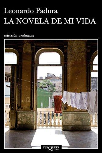 La novela de mi vida (Volumen independiente nº 1) por Leonardo Padura