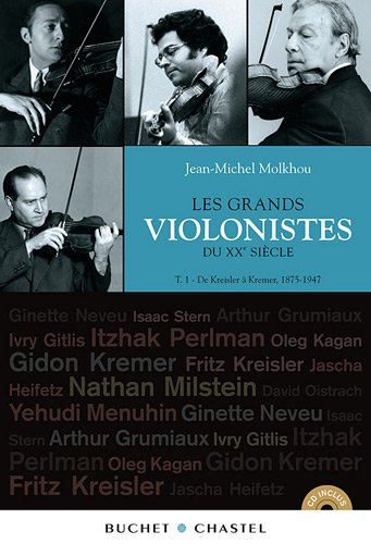 Les grands violonistes du XXe sicle : Tome 1, De Kreisler  Kremer 1875-1947 (1CD audio)