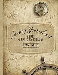 Quieting Your Heart : 6-Month Bible-Study Journal for Men