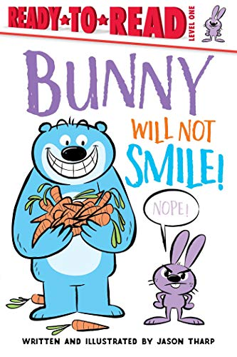Bunny Will Not Smile! (Ready-to-Reads) (English Edition)