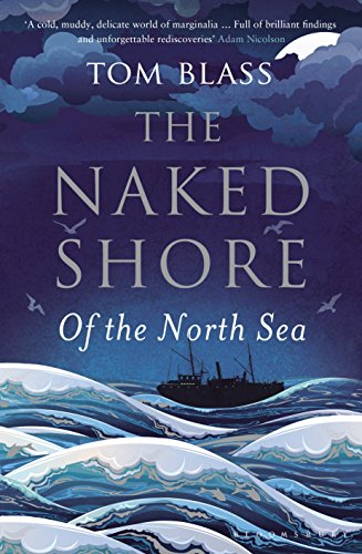 The Naked Shore: Of the North Sea (English Edition)