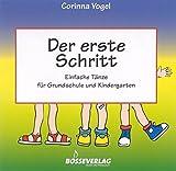 Der erste Schritt -Einfache Tänze für Grundschule und Kindergarten-. CD - Corinna Vogel