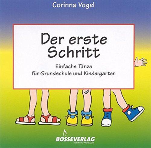 Der erste Schritt -Einfache Tänze für Grundschule und Kindergarten-. CD