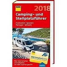 ADAC Camping- und Stellplatzführer Frankreich, Spanien, Portugal, Schweiz 2018 (ADAC Campingführer)