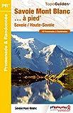 Savoie Mont Blanc... à pied : 46 promenades & randonnées...