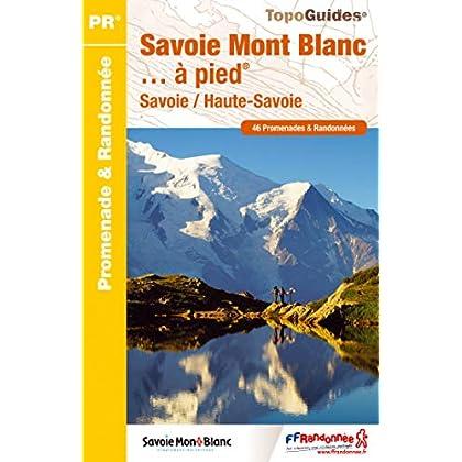 Savoie Mont Blanc... à pied : 46 promenades & randonnées