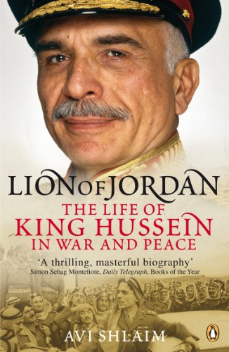 Lion of Jordan: The Life of King Hussein in War and Peace (English Edition)