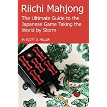 Riichi Mahjong: The Ultimate Guide to the Japanese Game Taking the World By Storm by Scott D. Miller (2016-03-27)