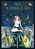 Maya La energía es todo: Fantasía urbana, oscura, los nuevos vampiros de la energía, literatura para jóvenes y adultos
