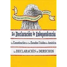 Los Tres Documentos que Hicieron America [The Three Documents That Made America, in Spanish]: La Declaracion de Independencia, La Constitucion de los Estados Unidos, y La Carta de Derechos