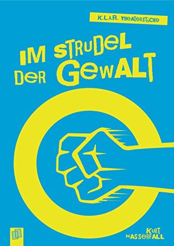 Im Strudel der Gewalt (K.L.A.R. Theaterstücke) (Herren-wasserfall)