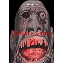 Dunkle Seiten VI: Horror, Phantastik & Dark-Fantasy