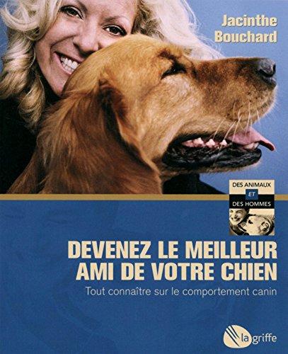 Devenez le meilleur ami de votre chien par Jacinthe Bouchard
