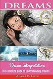 Dreams: Dream interpretation: The complete guide to understanding dreams