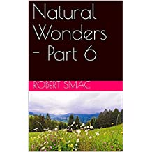 Natural Wonders - Part 6 (French Edition)