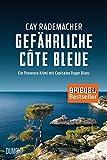 Gefährliche Côte Bleue: Ein Provence-Krimi mit Capitaine Roger Blanc (4) - Cay Rademacher