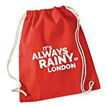 HippoWarehouse Its always rainy in London Drawstring Cotton School Gym Kid Bag Sack 37cm x 46cm, 12 litres