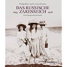 Das russische Zarenreich - Eine photographische Reise 1855 - 1918