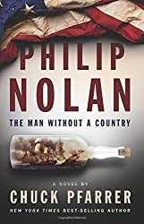 Philip Nolan: The Man Without a Country by Chuck Pfarrer (2016-04-15)