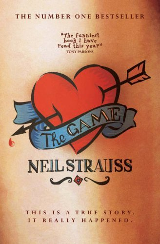 The Game by Neil Strauss (6-Jul-2006) Paperback