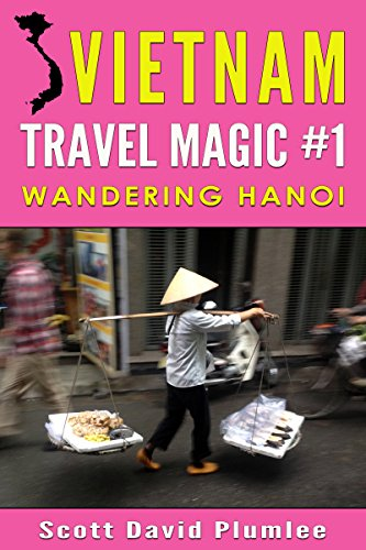 Vietnam Travel Magic #1: Wandering Hanoi (English Edition)