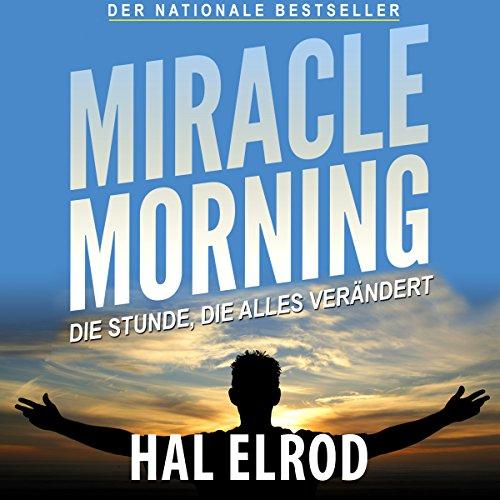 Buchseite und Rezensionen zu 'Miracle Morning: Die Stunde, die alles verändert' von Hal Elrod