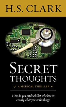 Secret Thoughts: a medical thriller (A Dr. Powers Mystery) by [Clark, H.S.]