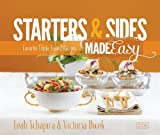 Starters & Sides Made Easy: Favorite Triple-Tested Recipes by Leah Schapira (2013-08-19)