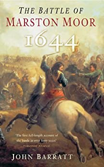 The Battle of Marston Moor by [Barratt, John]