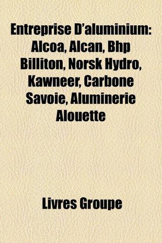 entreprise-daluminium-alcoa-alcan-bhp-billiton-norsk-hydro-kawneer-carbone-savoie-aluminerie-alouett