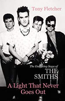 A Light That Never Goes Out: The Enduring Saga of the Smiths par [Fletcher, Tony]
