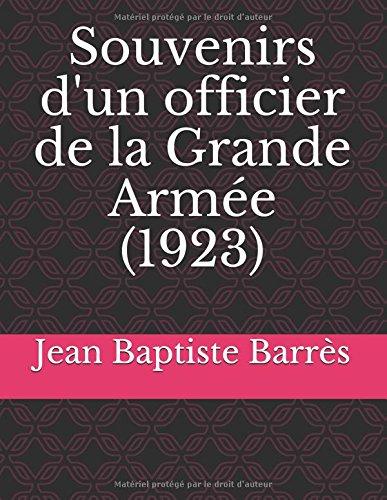 Souvenirs d'un officier de la Grande Arme (1923)