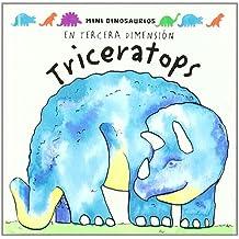 Triceratops: Una familia de dinosaurios en tercera dimension / A Dinosaurs Family in Third Dimension (Mini Dinosaurios / Mini Dinosaurs)