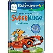 Superhugo rettet Leben!: Mit 16 Seiten Leserätseln und -spielen (Büchersterne)