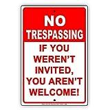 No Trespassing Falls Sie nicht eingeladen Sie nicht Willkommen. Funny Hinweis Aluminium Schild Blechschilder Vintage Dose Teller Schilder Deko Metall Dose 8x 12