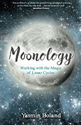 Moonology: Working with the Magic of Lunar Cycles by Yasmin Boland (2016-07-05)