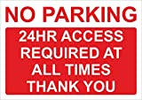 24HR ACCESS REQUIRED NO PARKING SIGN A4 PRINTED