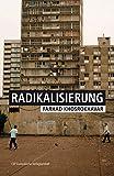 Radikalisierung: Aus dem Französischen von Stefan Lorenzer. Mit einem Vorwort von Claus Leggewie