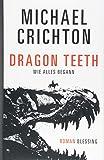 Dragon Teeth – Wie alles begann: Roman