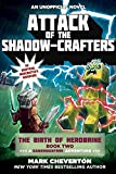 Attack of the Shadow-Crafters: The Birth of Herobrine Book Two: A Gameknight999 Adventure: An Unofficial Minecrafter's Adventure (The Gameknight999 Series 2)
